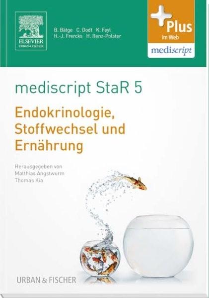 mediscript StaR 5 das Staatsexamens-Repetitorium zur Endokrinologie, Stoffwechsel und Ernährung: mit