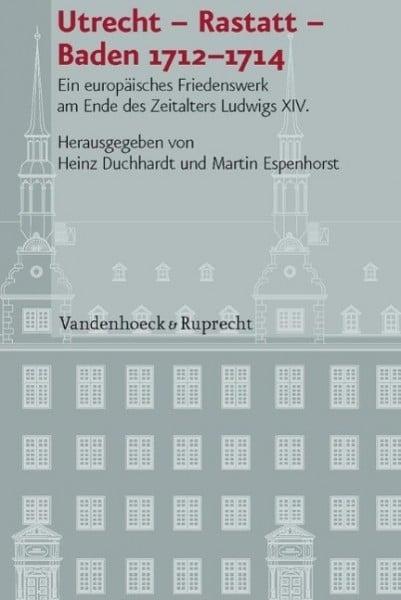 Utrecht - Rastatt - Baden 1712-1714