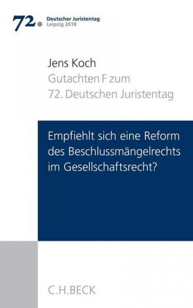 Verhandlungen des 72. Deutschen Juristentages Leipzig 2018 Bd. I: Gutachten Teil F: Empfiehlt sich