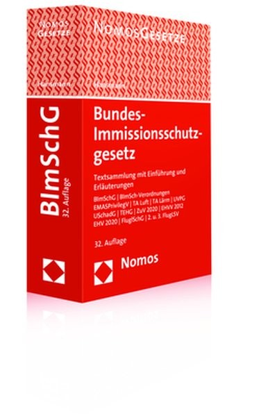 Bundes-Immissionsschutzgesetz: Textsammlung mit Einführung und Erläuterungen - Rechtsstand: 25. Apri