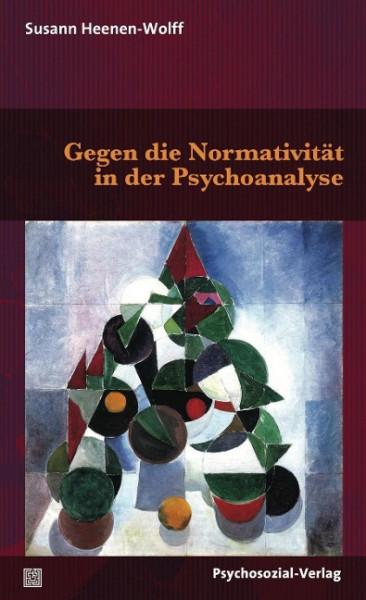 Gegen die Normativität in der Psychoanalyse