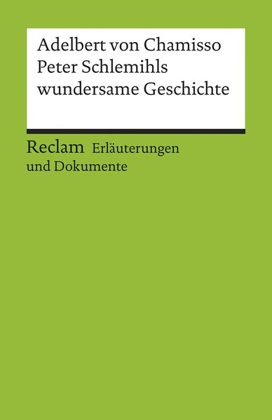Peter Schlemihls wundersame Geschichte. Erläuterungen und Dokumente