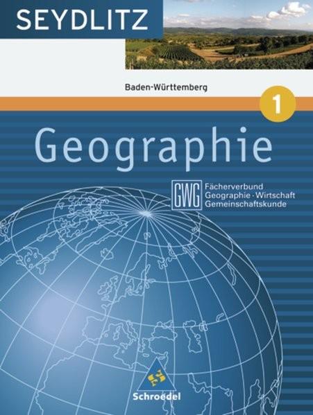 Seydlitz Geographie GWG - Ausgabe 2004 für die Sekundarstufe I an Gymnasien in Baden Württemberg: Sc