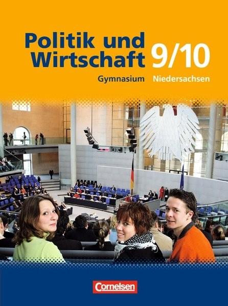 Politik und Wirtschaft. 9./10. Schuljahr. Schülerbuch. Gymnasium Niedersachsen