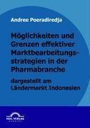 Möglichkeiten und Grenzen effektiver Marktbearbeitungsstrategien in der Pharmabranche dargestellt am