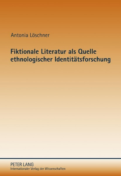 Fiktionale Literatur als Quelle ethnologischer Identitätsforschung