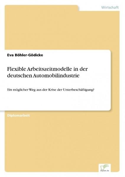 Flexible Arbeitszeitmodelle in der deutschen Automobilindustrie
