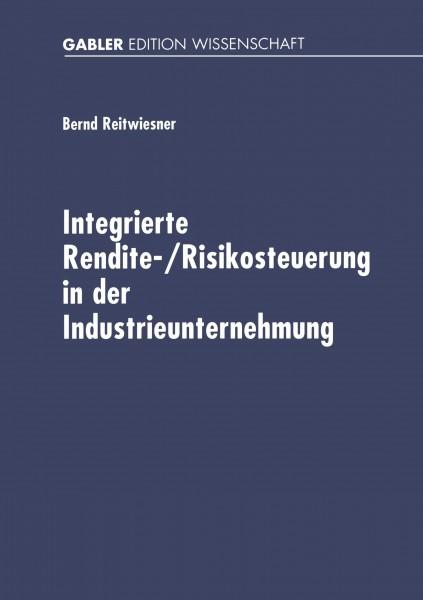 Integrierte Rendite-/Risikosteuerung in der Industrieunternehmung