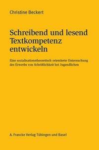 Schreibend und lesend Textkompetenz entwickeln - Beckert, Christine