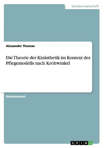 Die Theorie der Kinästhetik im Kontext des Pflegemodells nach Krohwinkel