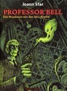 Professor Bell . Der Mexikaner mit den zwei Köpfen