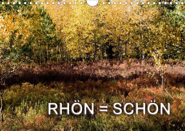 RHÖN = SCHÖN (Wandkalender 2020 DIN A4 quer)