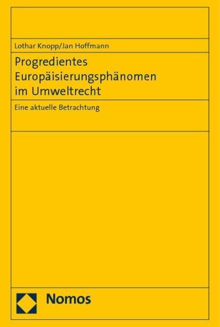 Progredientes Europ?isierungsph?nomen im Umweltrecht - Knopp, Lothar