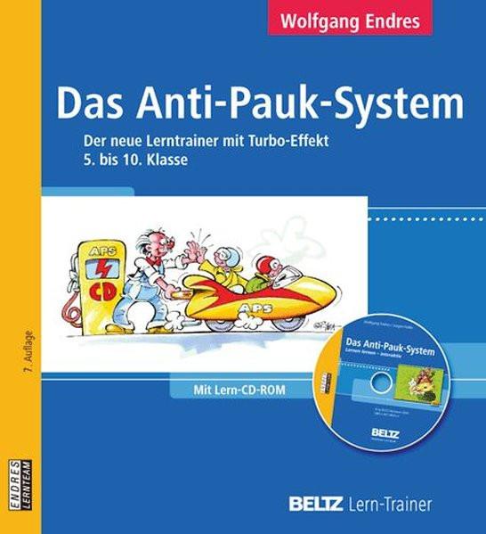 Das Anti-Pauk-System: Der neue Lerntrainer mit Turbo-Effekt 5. bis 10. Klasse. Mit Lern-CD-ROM (Belt