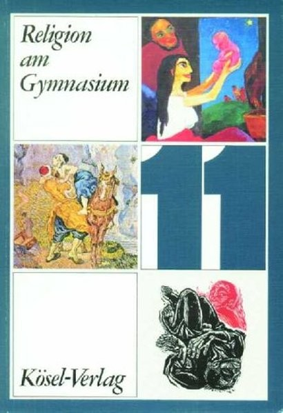 Religion am Gymnasium. 11. Jahrgangsstufe. Schülerbuch