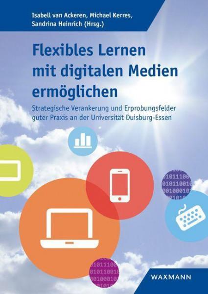 Flexibles Lernen mit digitalen Medien ermöglichen
