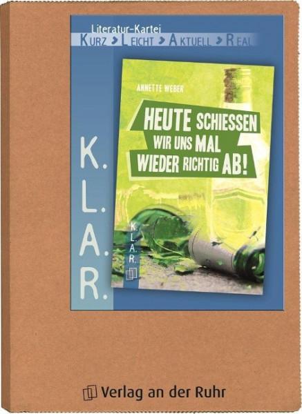 """K.L.A.R.-Literatur-Kartei: """"Heute schießen wir uns mal wieder richtig ab!"""""""