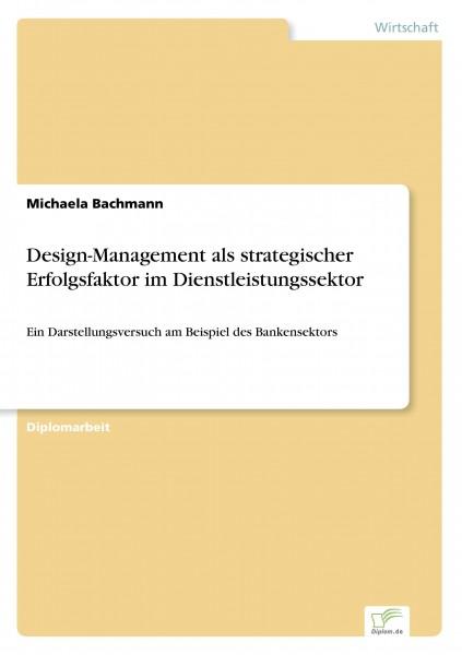 Design-Management als strategischer Erfolgsfaktor im Dienstleistungssektor