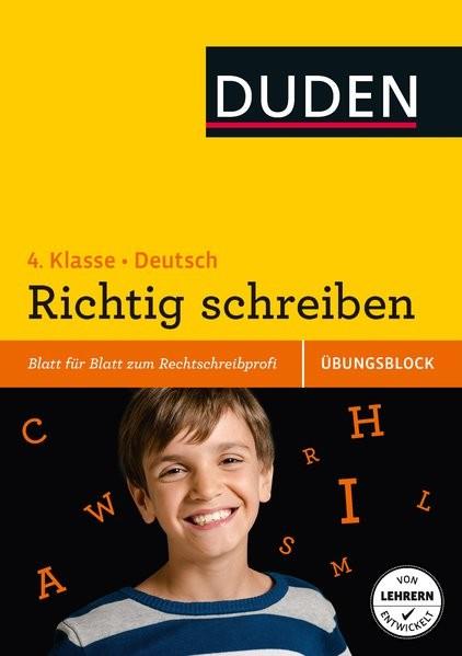 Übungsblock: Deutsch ? Richtig schreiben 4. Klasse: Blatt für Blatt zum Rechtschreibprofi (Duden - E