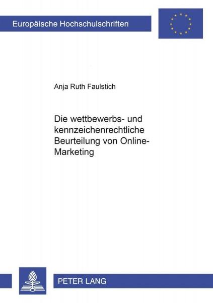 Die wettbewerbs- und kennzeichenrechtliche Beurteilung von Online-Marketing