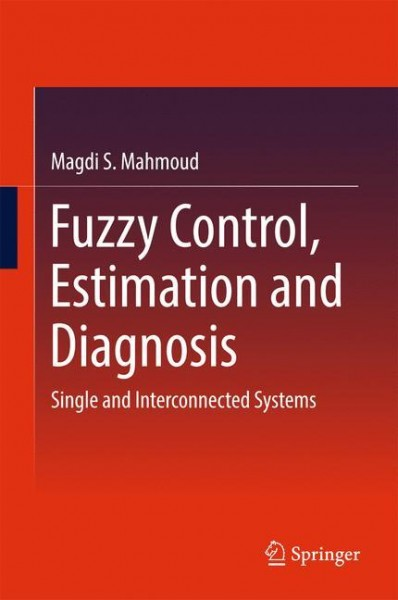 Fuzzy Control, Estimation and Fault Detection