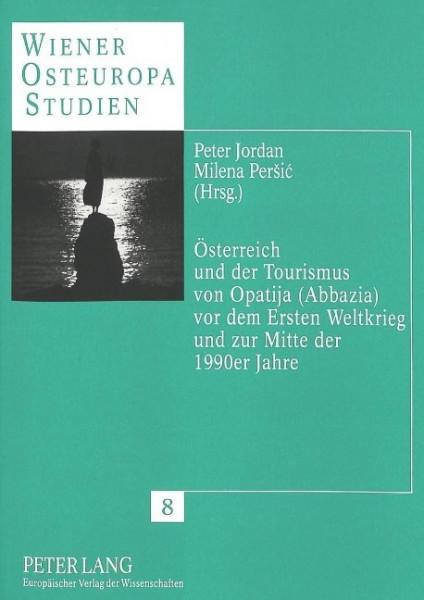 Österreich und der Tourismus von Opatija (Abbazia) vor dem Ersten Weltkrieg und zur Mitte der 1990er
