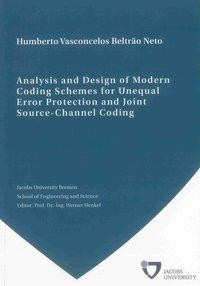 Analysis and Design of Modern Coding Schemes for Unequal Error Protection and Joint Source-Channel C