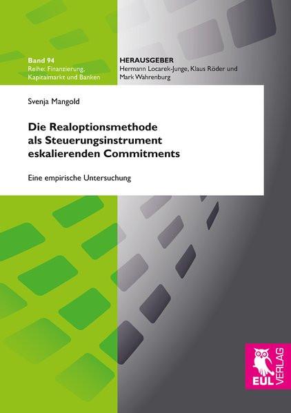 Die Realoptionsmethode als Steuerungsinstrument eskalierenden Commitments