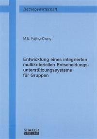 Entwicklung eines integrierten multikriteriellen Entscheidungsunterstützungssystems für Gruppen
