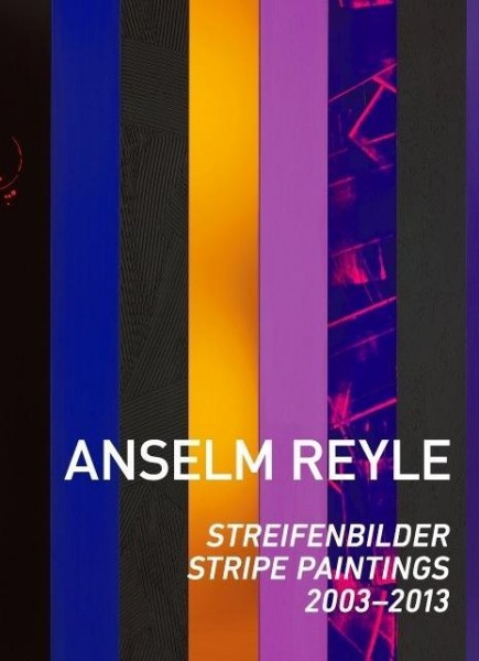 Anselm Reyle: Streifenbilder 2003-2013