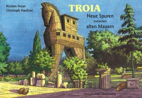 Troja - Neue Spuren zwischen alten Mauern