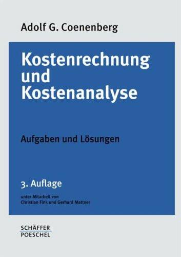 Kostenrechnung und Kostenanalyse, Aufgaben und Lösungen
