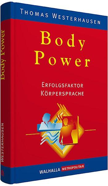 Body Power: Erfolgsfaktor Körpersprache
