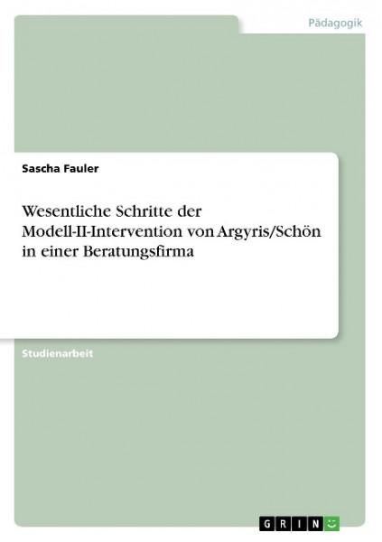 Wesentliche Schritte der Modell-II-Intervention von Argyris/Schön in einer Beratungsfirma