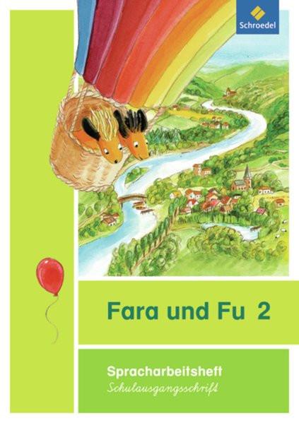 Fara und Fu 2. Spracharbeitsheft. Schulausgangsschrift