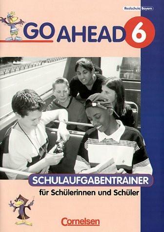 Go Ahead 6. Schulaufgabentrainer. Neue Ausgabe. Bayern