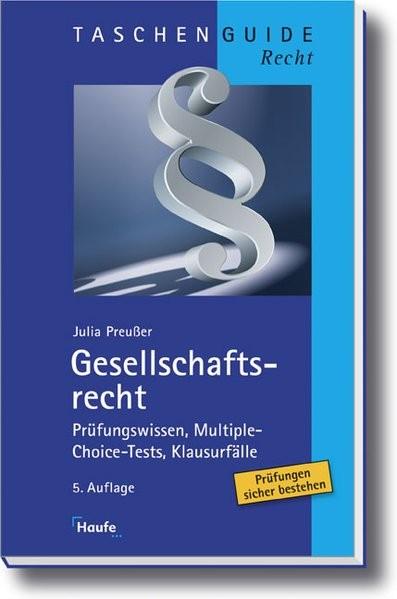 Gesellschaftsrecht: Prüfungswissen, Multiple-Choice-Tests, Klausurfälle