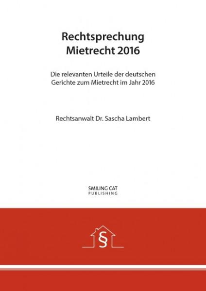 Rechtsprechung Mietrecht 2016