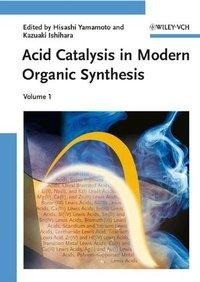 Acid Catalysis in Modern Organic Synthesis. 2 Bände