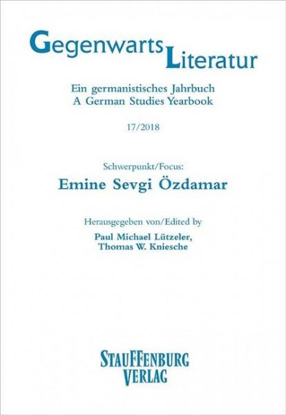 Gegenwartsliteratur. Ein Germanistisches Jahrbuch /A German Studies Yearbook / 17/2018