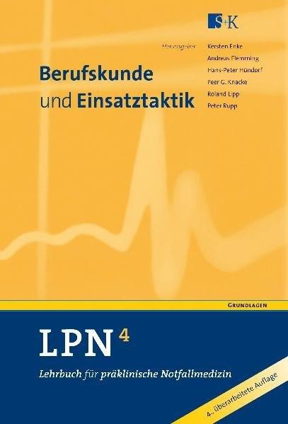 LPN - Lehrbuch für präklinische Notfallmedizin in 6 Bänden: Band 4 Berufskunde und Einsatztaktik
