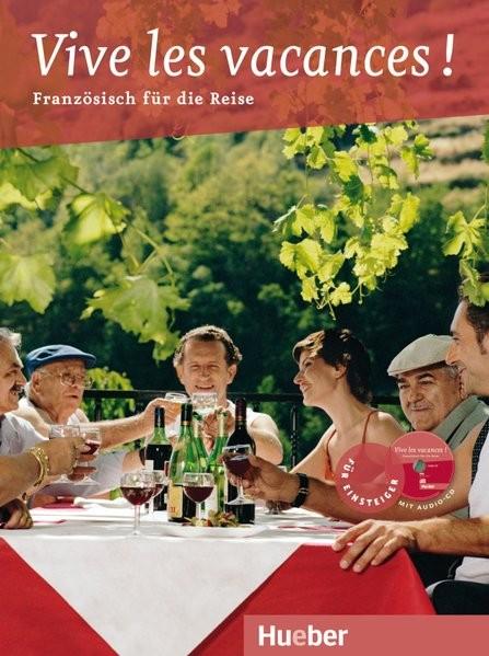 Vive les vacances !: Französisch für den Urlaub / Buch mit Audio-CD (Für die Reise)