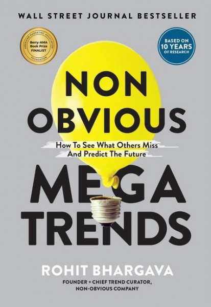 Non Obvious Megatrends: How to See What Others Miss and Predict the Future