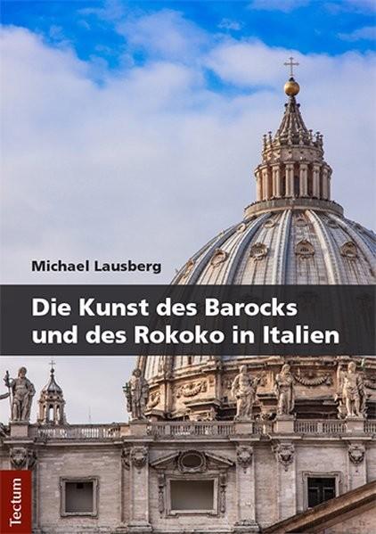 Die Kunst des Barocks und des Rokoko in Italien