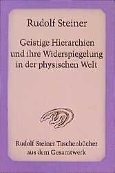 Geistige Hierarchien und ihre Wiederspiegelung in der physischen Welt