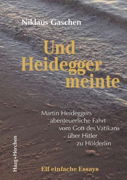 Und Heidegger meinte