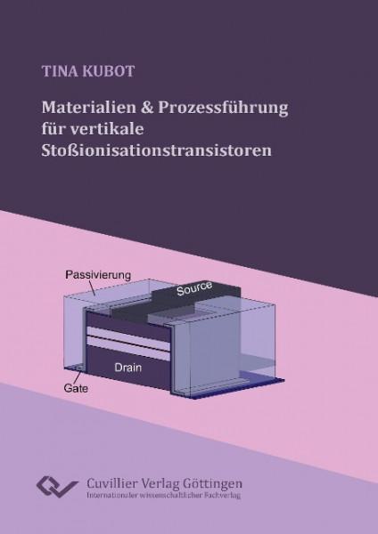 Materialien und Prozessführung für vertikale Stoßionisationstransistoren