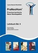 PraNeoHom® Lehrbuch Band 5 - Praxisorientierte Neue Homöopathie