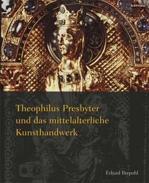 Theophilus Presbyter und das mittelalterliche Kunsthandwerk