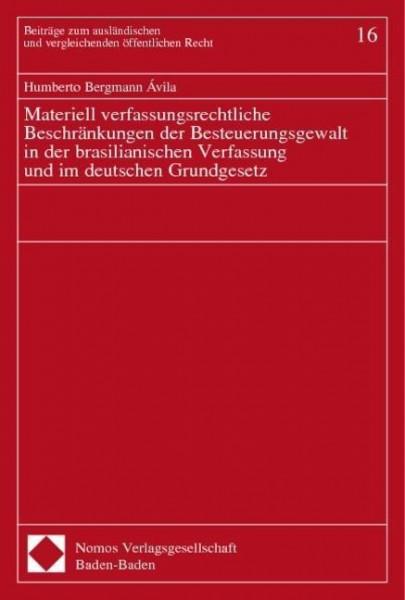 Materiell verfassungsrechtliche Beschränkungen der Besteuerungsgewalt in der brasilianischen Verfassung und im deutschen Grundgesetz